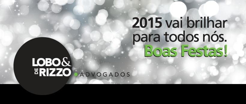 2015 vai brilhar para todos nós. Boas festas.